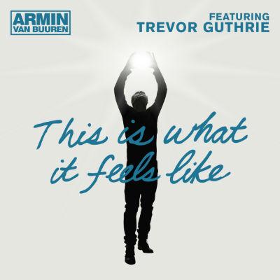Armin Van Buuren This Is What It Feels Like Album Cover ARMA357 Armin van Buuren feat